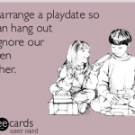 The Thing About Play Dates…